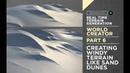 World Creator Introduction PART 6 Creating Windy Terrain Like Sand Dunes