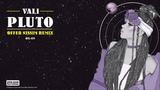 Vali - Pluto - Offer Nissim Remix