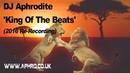 DJ Aphrodite King Of The Beats Re Recording 2016