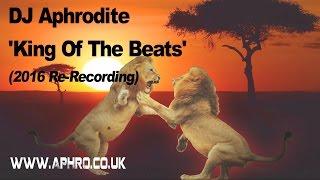 DJ Aphrodite - King Of The Beats (Re-Recording 2016)