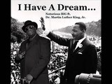 I Have A Dream - Notorious BIG ft. Martin Luther King, Jr.