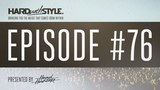 HARD with STYLE Episode 76 Mixed LIVE and Presented by Headhunterz