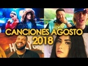 MEJORES CANCIONES AGOSTO 2018 CANCIONES NUEVAS EN INGLÉS Y ESPAÑOL WOW QUÉ PASA