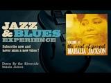 Mahalia Jackson - Down By the Riverside