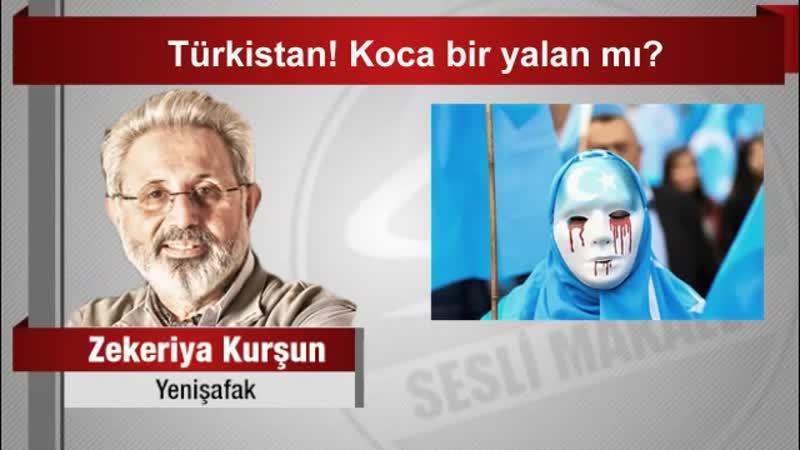 Zekeriya Kurşun Türkistan Koca bir yalan mı