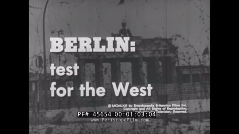 HISTORY OF WEST BERLIN FROM END OF THIRD REICH TO BERLIN WALL BERLIN: TEST FOR THE WEST 45654