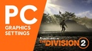 The Division 2: PC Graphics Settings