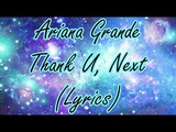 Ariana Grande thank u, next lyrics
