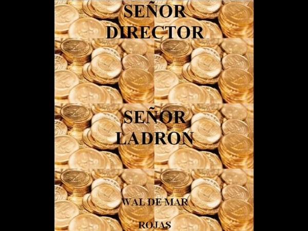 Señor Director, Señor Ladron
