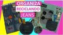 3 Ideas Creativas Para Reciclar Jeans y ORGANIZAR MANUALIDADES CON RECICLAJE