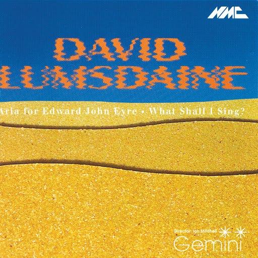 Gemini альбом David Lumsdaine: Aria for Edward John Eyre & What Shall I Sing?