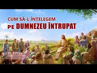 """Film creștin de scurt metraj """"Taina Evlaviei – Continuarea"""" Cum să-L înțelegem pe Dumnezeu întrupat"""