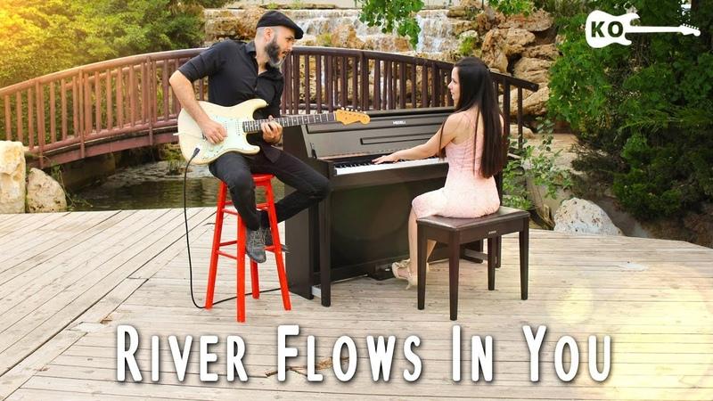 Yiruma - River Flows In You - Electric Guitar Piano Cover by Kfir Ochaion feat. Yuval Salomon