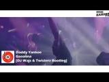 Daddy Yankee - Gasolina (DJ WAJS &amp TWISTERZ Bootleg)