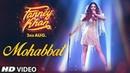 Mohabbat Video Song | FANNEY KHAN  | Aishwarya Rai Bachchan | Sunidhi Chauhan | Tanishk Bagchi