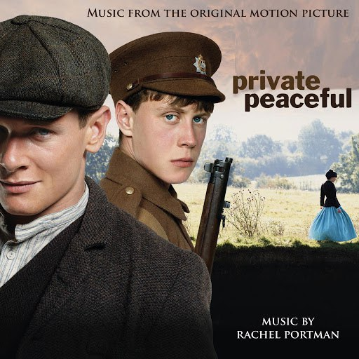 Rachel Portman альбом Private Peaceful (Original Motion Picture Soundtrack)