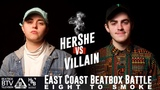 HerShe vs Villain East Coast 8 to Smoke 2K18