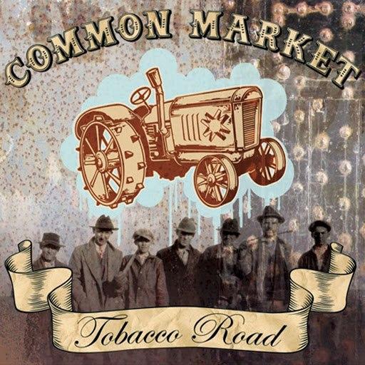 common market альбом Tobacco Road