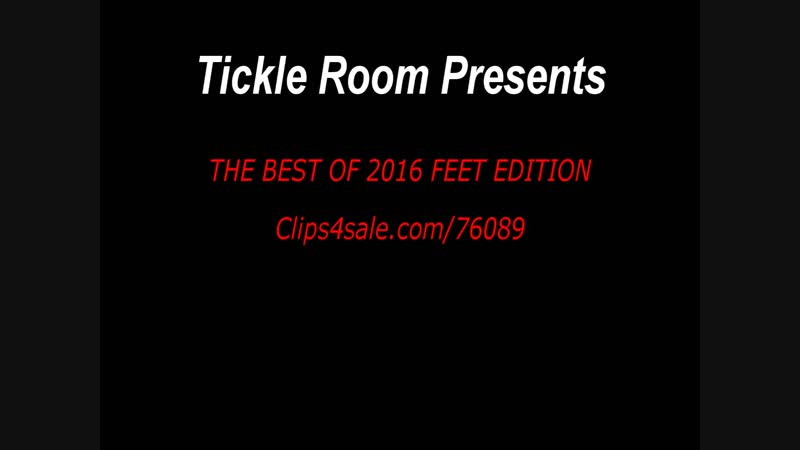 Tickle Room The best of 2016 Feet Edition Part 1