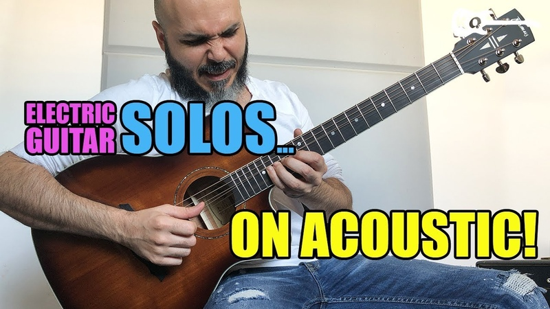 Electric Guitar SOLOS On Acoustic