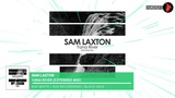 Sam Laxton - Yana River (Extended Mix) (One Hundred Release) AVA White