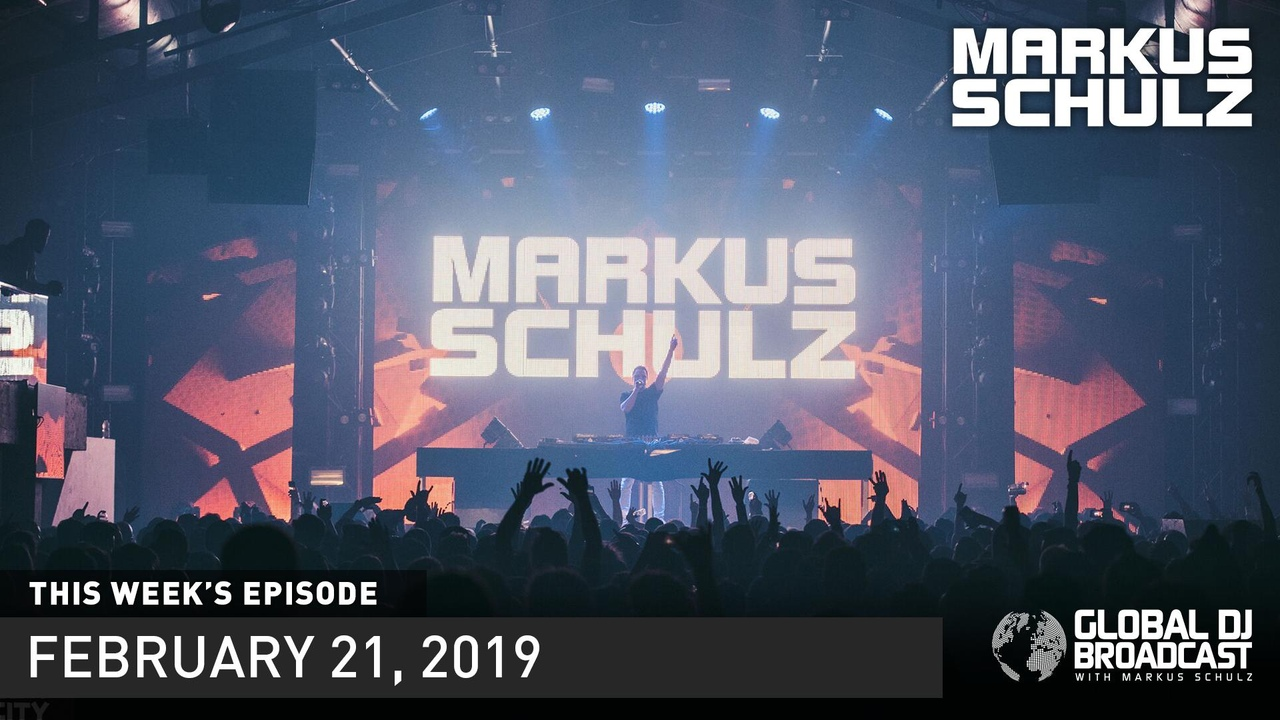 Markus Schulz - Global DJ Broadcast (21.02.2019)