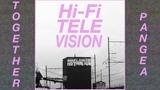 Together Pangea - Hi Fi Television
