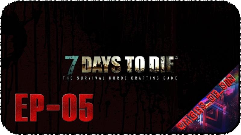7 Days to Die [EP-05] - Стрим - Огород №2 и немного путешествий
