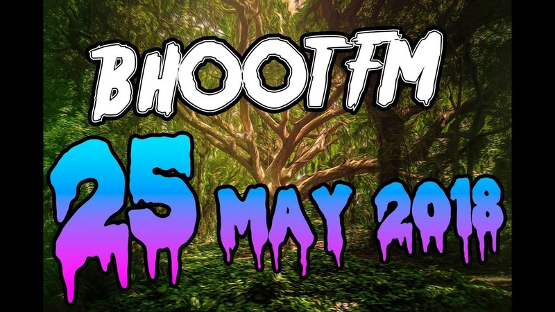 Bhoot FM 25 May 2018 | ভূত এফ এম ২৫ মে ২০১৮ | Rj Russell | Bhoot Story