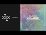 Mad Bear - Shell Ghost (SEQU3l Remix) One Of A Kind