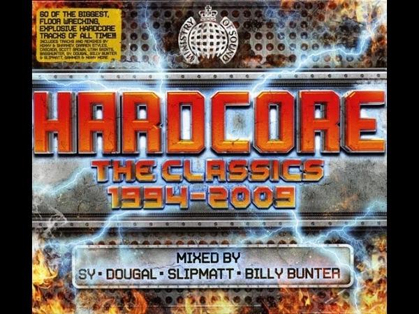 Hardcore : The Classics 1994 - 2009 - CD1 Mixed By Slipmatt Billy Bunter