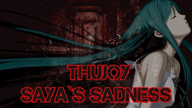 Thujoy - Saya`s sadness