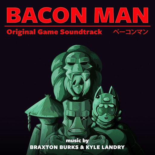 Kyle Landry альбом Bacon Man: An Adventure (Original Game Soundtrack)