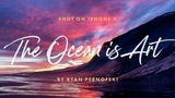 The Ocean is Art (Shot on iPhone X)
