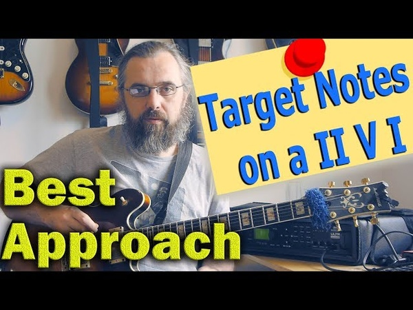 Best approach Target notes on a II V I - Jazz Guitar Lesson