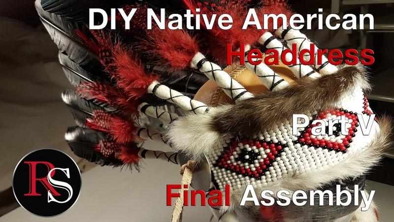 Part V Final Assembly DIY Native American Headdress War Bonnet