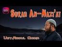 Ust. Abdul Qodir - Surah An-Nazi'at