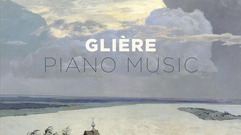 Glière: Piano Music