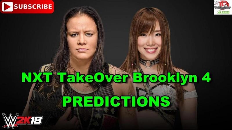 NXT TakeOver Brooklyn 4 NXT Women's Championship Shayna Baszler vs Kairi Sane Predictions WWE 2K18
