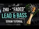 ZHU Faded Lead Bass Serum Tutorial FREE PRESETS