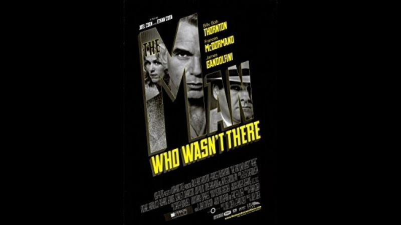 Человек, которого не было The Man Who Wasnt There, 2001 Гаврилов,BDRip.1080,релиз от STUDIO №1
