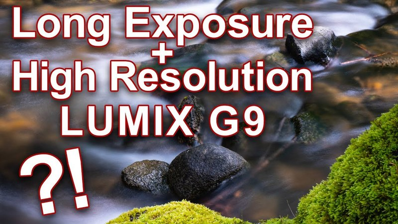 Long Exposure High Resolution Mode on LUMIX G9 ► Can it be done?!