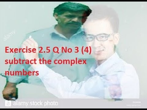 Exercise 2.5 Q No 3 (4)subtract the complex numbers with sir kaleem