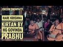 Hare Krishna Kirtan by Govinda Prabhu | ISKCON Chowpatty