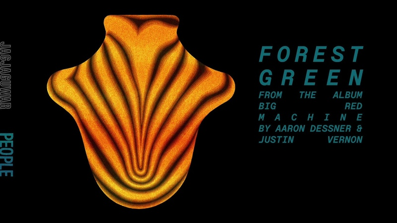 Big Red Machine - Forest Green (Official Audio)