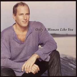 Michael Bolton альбом Only A Woman Like You