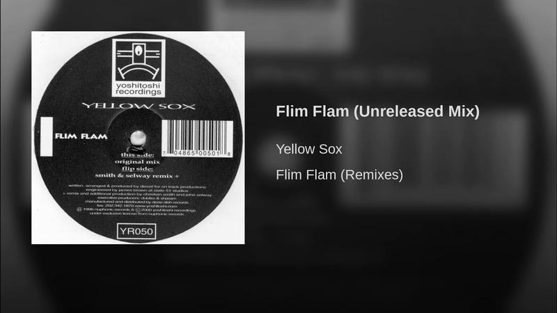 Yellow Sox - Flim Flam (Unreleased Mix)