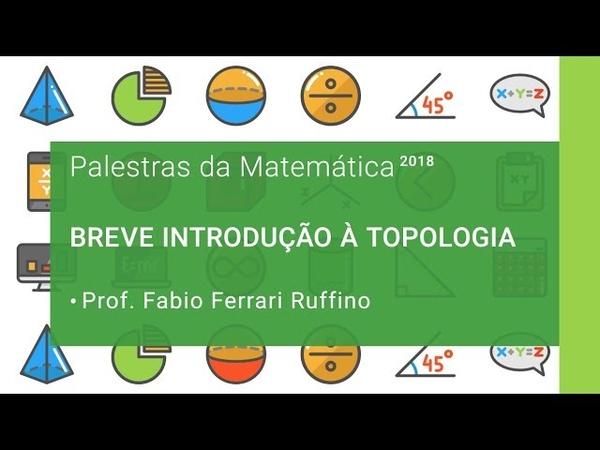 Breve Introdução à Topologia | Palestras da Matemática