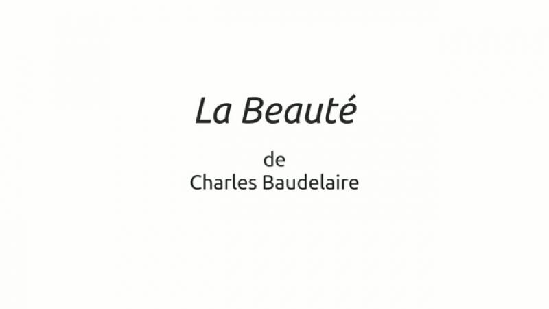 Charles BAUDELAIRE - LA BEAUTÉ