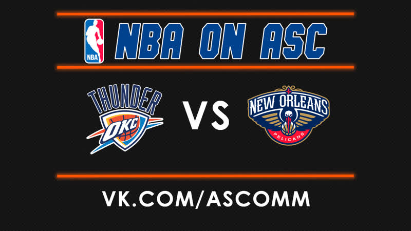 NBA | Thunder VS Pelicans